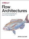 Flow Architectures: The Future of Streaming and Event-Driven Integration