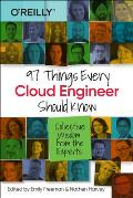 97 Things Every Cloud Engineer Should Know Collective Wisdom From the Experts