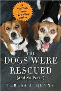 Dogs Were Rescued & So Was I