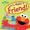 Lets Make a Friend