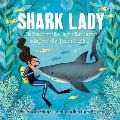Shark Lady The True Story of How Eugenie Clark Became the Oceans Most Fearless Scientist