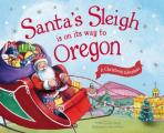Santas Sleigh Is on Its Way to Oregon A Christmas Adventure
