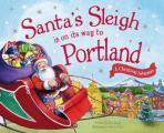 Santas Sleigh Is on Its Way to Portland A Christmas Adventure