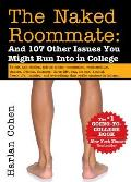 Naked Roommate 7E & 107 Other Issues You Might Run Into in College