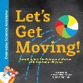 Let's Get Moving!: Speeding Into the Science of Motion with Newtonian Physics