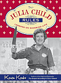 Julia Child Rules Lessons on Savoring Life