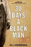 30 Days a Black Man The Forgotten Story That Exposed the Jim Crow South