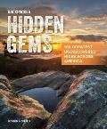 Backpacker Hidden Gems 100 Greatest Undiscovered Hikes Across America