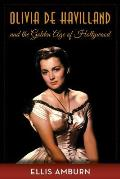 Olivia de Havilland and the Golden Age of Hollywood