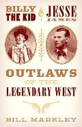 Billy the Kid and Jesse James: Outlaws of the Legendary West
