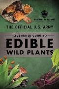 Official US Army Illustrated Guide to Edible Wild Plants