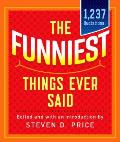 The Funniest Things Ever Said, New and Expanded