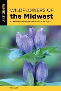 Wildflowers of the Midwest A Field Guide to Over 600 Wildflowers in the Region