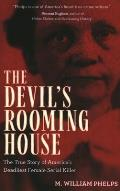 Devils Rooming House The True Story of Americas Deadliest Female Serial Killer