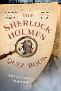The Sherlock Holmes Quiz Book: Fun Facts, Trivia, Puzzles, and More