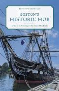 Boston's Historic Hub: A Tour of the Metro Region's Top National Landmarks