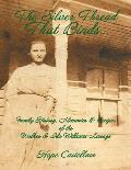 The Silver Thread That Binds.: Family History, Memories & Recipes of the Walker & Ida Williams Lineage