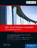 SAP Cloud Platform Integration: The Comprehensive Guide