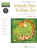 Animals Have Feelings Too: Hal Leonard Student Library Composer Showcase Elementary Level