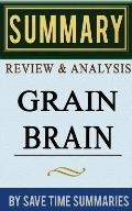 Grain Brain The Surprising Truth about Wheat Carbs & Sugar Your Brains Silent Killers by David Perlmutter Summary Revie