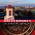 Dear Old Nebraska U: Celebrating 150 Years