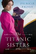 The Titanic Sisters: A Riveting Story of Strength and Family