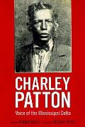 Charley Patton: Voice of the Mississippi Delta