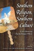 Southern Religion, Southern Culture: Essays Honoring Charles Reagan Wilson