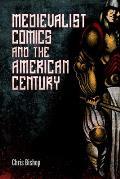 Medievalist Comics and the American Century