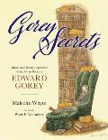 Gorey Secrets: Artistic and Literary Inspirations Behind Divers Books by Edward Gorey