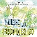 Where All the Froggies Go