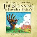 The Ragwort Chronicles, the Beginning: The Ragworts of Brokenfell