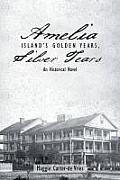 Amelia Island's Golden Years, Silver Tears: An Historical Novel