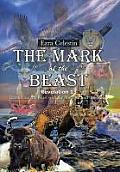 The Mark of the Beast Revelation 13: Identifying the Beast with the Number and the Mark