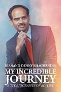 My Incredible Journey: Autobiography of My Life