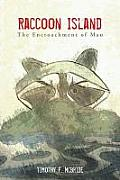 Raccoon Island: The Encroachment of Man