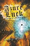 Azure Luck: Illusions of a Broken Orb