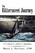 The Bittersweet Journey: A Collection of Poetic Sketches