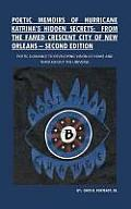 Poetic Memoirs of Hurricane Katrina's Hidden Secrets: From the Famed Crescent City of New Orleans: Second Edition