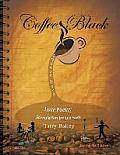 Coffee Black Spoken Word: Love Poetry Stimulation for the Soul