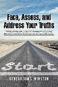 Face, Assess, and Address Your Truths by Doneareum S. Winston: A 3 Step Self-Help Book to Assist Adults in Finding the Ability to Heal, Move Past Your