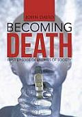 Becoming Death: First Episode of Enemies of Society