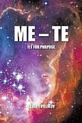 Me - Te: Fit for Purpose