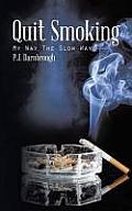 Quit Smoking: My Way the Slow Way