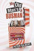 My Old Man's a Busman