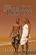 The Magic of Destiny: Second Edition