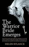 The Warrior Bride Emerges
