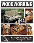 Woodworking the Complete Step by Step Guide to Skills Techniques & Projects
