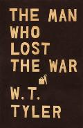 The Man Who Lost the War