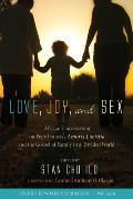 Love, Joy, and Sex